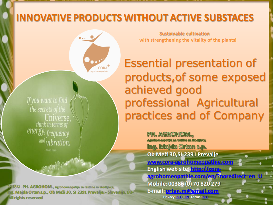 image - ACTUAL PRESENTATION OF COMPANY, about OUR INNOVATIVE PRODUCTS WITHOUT ACTIVE SUBSTANCES and about ACHIEVED GOOD PRACTICES WITH OUR INNOVATIVE, ADVANCED, SUSTAINABLE PRODUCTS  in PROFESSIONAL AGRICULTURE and IN PROFESSIONAL GARDENING