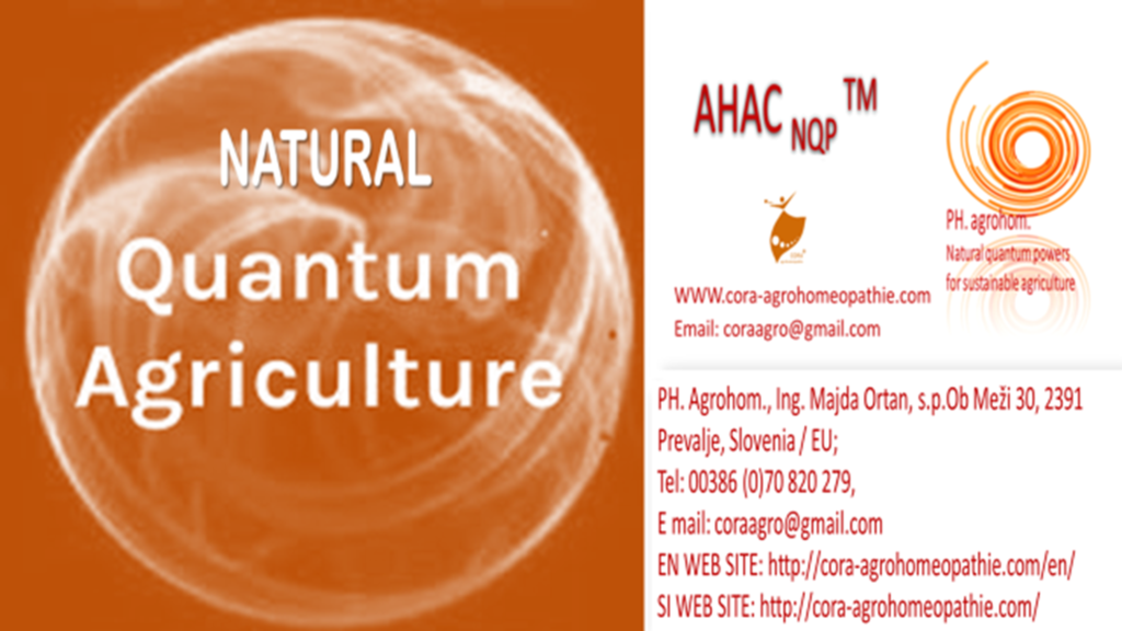 Natural Quantum Agriculture www.cora agrohomeopathie.com  1024x576 - NEW, TIME LIMITED OFFER! LINK FOR ACCESS TO THE BREAKTHROUGH EDUCATIONAL VIDEO: SUSTAINABLE AND INNOVATIVE, WITHOUT ACTIVE SUBSTANCES: BREAKTHROUGH INNOVATIVE, already PRACTICALLY CONFIRMED EFFECTIVE CROPS GROWING ON SUSTAINABLE, NATURAL WAY with our NATURAL BIO-QUANTUM BIOSTIMULANTS, WHICH DON'T CONTAIN ACTIVE SUBSTANCES!